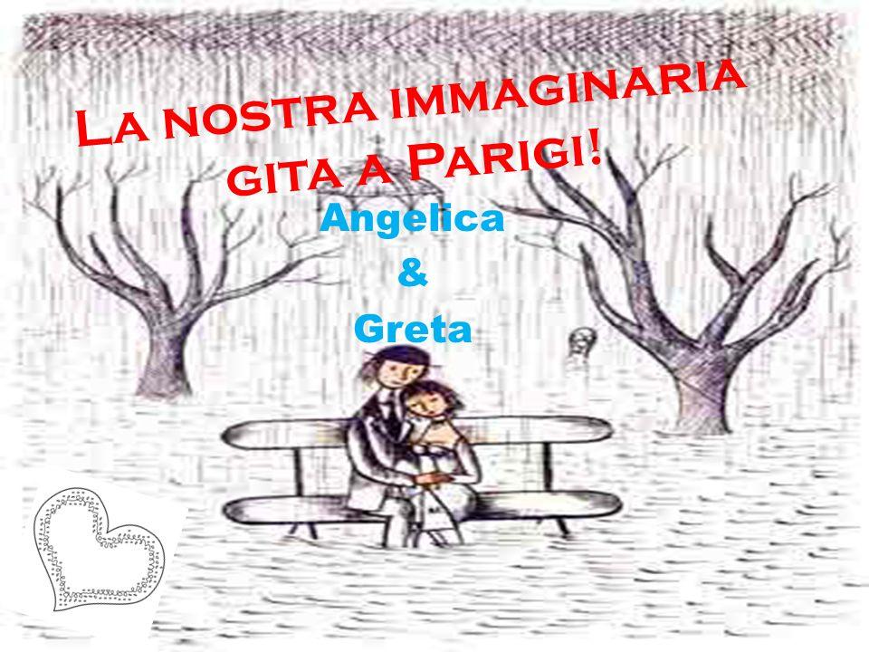 La nostra immaginaria gita a Parigi! Angelica & Greta