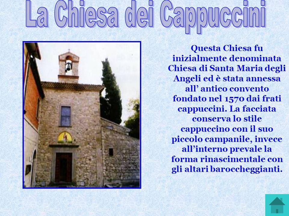 Questa Chiesa fu inizialmente denominata Chiesa di Santa Maria degli Angeli ed è stata annessa all antico convento fondato nel 1570 dai frati cappucci