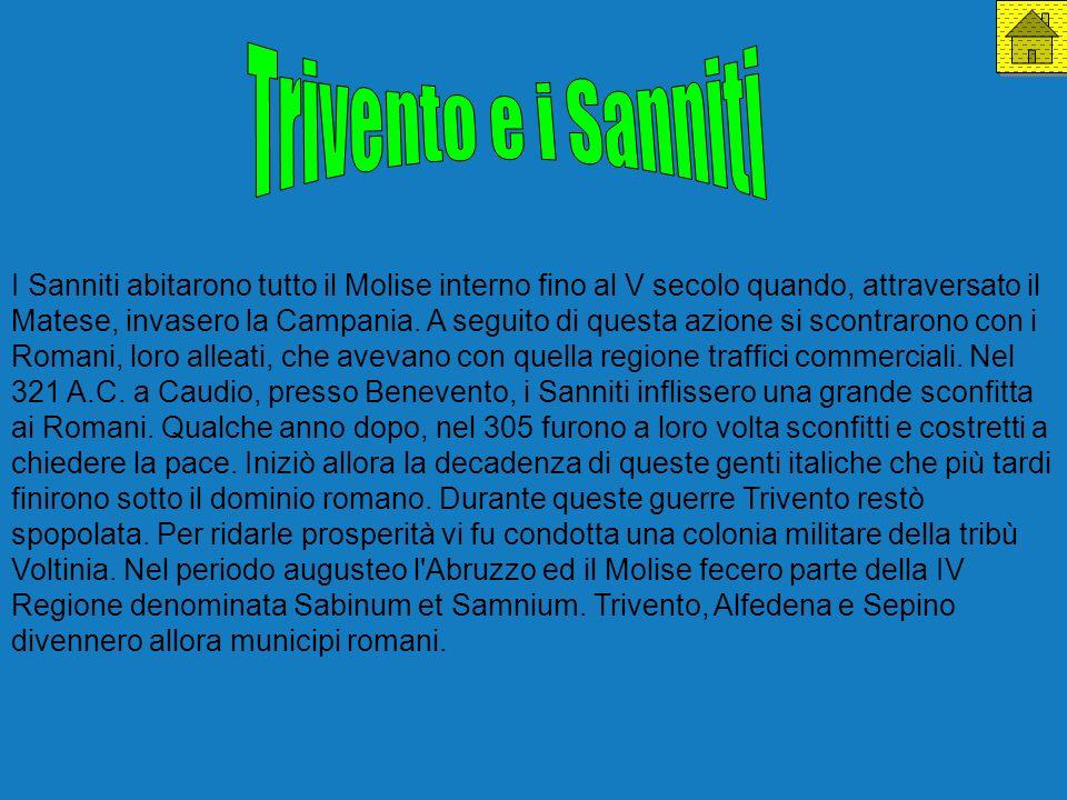 I Sanniti abitarono tutto il Molise interno fino al V secolo quando, attraversato il Matese, invasero la Campania. A seguito di questa azione si scont