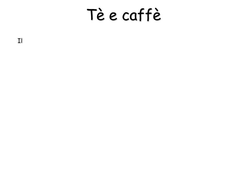 Tè e caffè Il