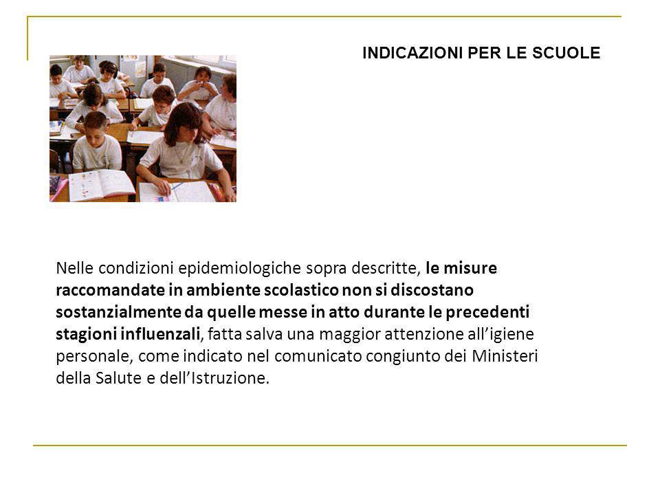 Nelle condizioni epidemiologiche sopra descritte, le misure raccomandate in ambiente scolastico non si discostano sostanzialmente da quelle messe in a