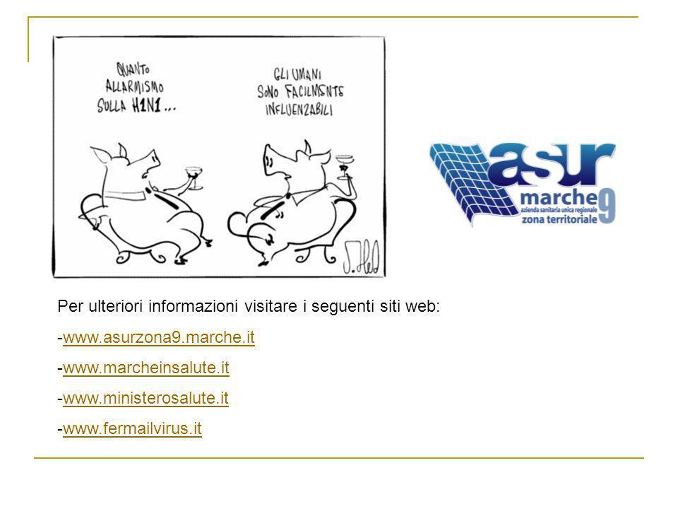 Per ulteriori informazioni visitare i seguenti siti web: -www.asurzona9.marche.itwww.asurzona9.marche.it -www.marcheinsalute.itwww.marcheinsalute.it -