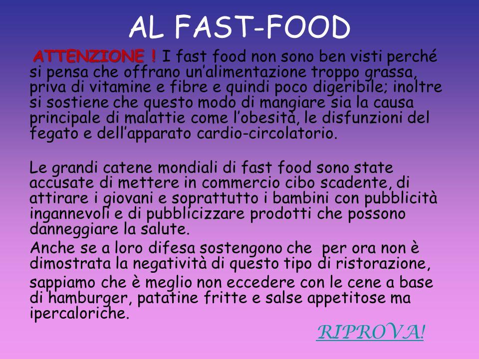 AL FAST-FOOD ATTENZIONE .ATTENZIONE .