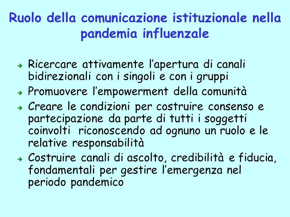 Ruolo della comunicazione istituzionale nella pandemia influenzale Ricercare attivamente lapertura di canali bidirezionali con i singoli e con i grupp