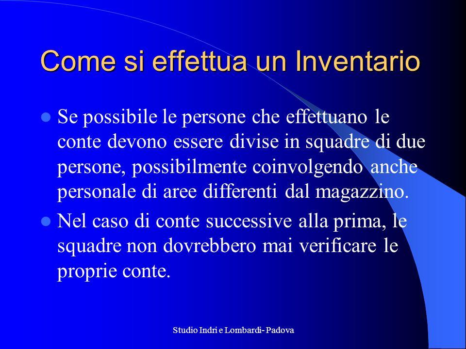 Studio Indri e Lombardi- Padova Come si effettua un Inventario Se possibile le persone che effettuano le conte devono essere divise in squadre di due