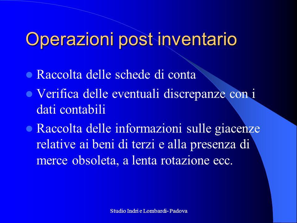 Studio Indri e Lombardi- Padova Operazioni post inventario Raccolta delle schede di conta Verifica delle eventuali discrepanze con i dati contabili Ra