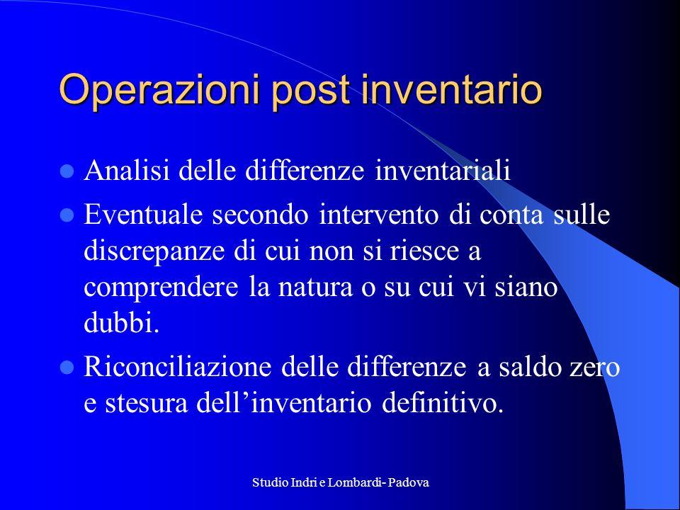 Studio Indri e Lombardi- Padova Operazioni post inventario Analisi delle differenze inventariali Eventuale secondo intervento di conta sulle discrepan