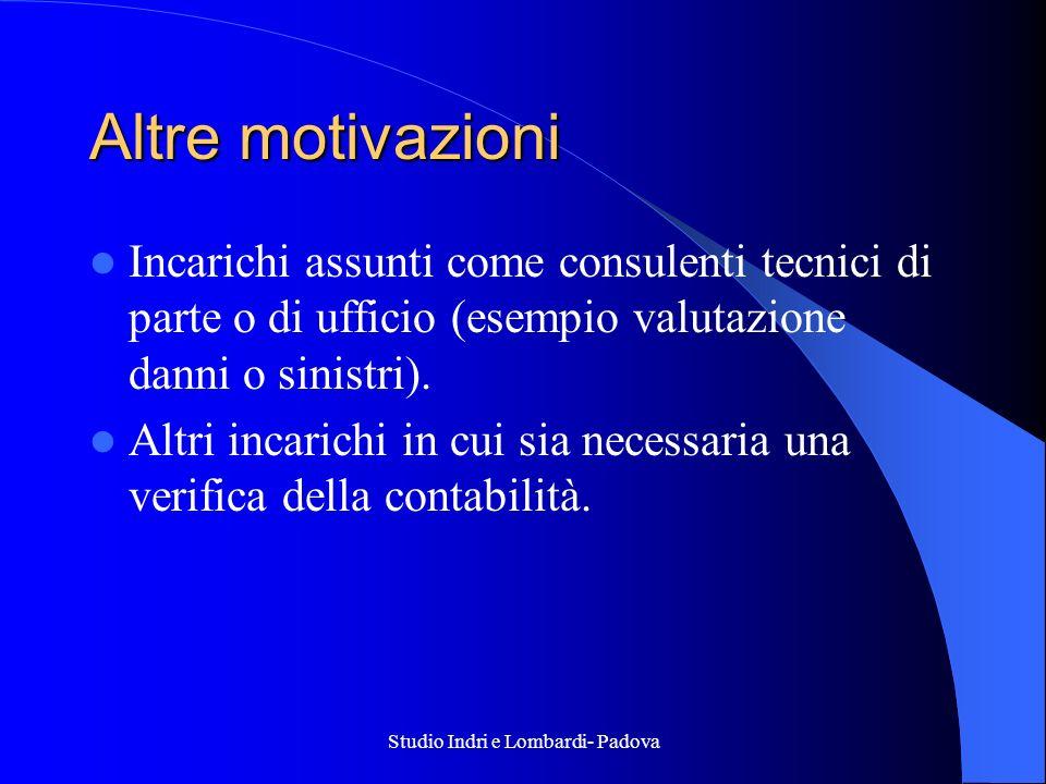 Studio Indri e Lombardi- Padova Altre motivazioni Incarichi assunti come consulenti tecnici di parte o di ufficio (esempio valutazione danni o sinistr