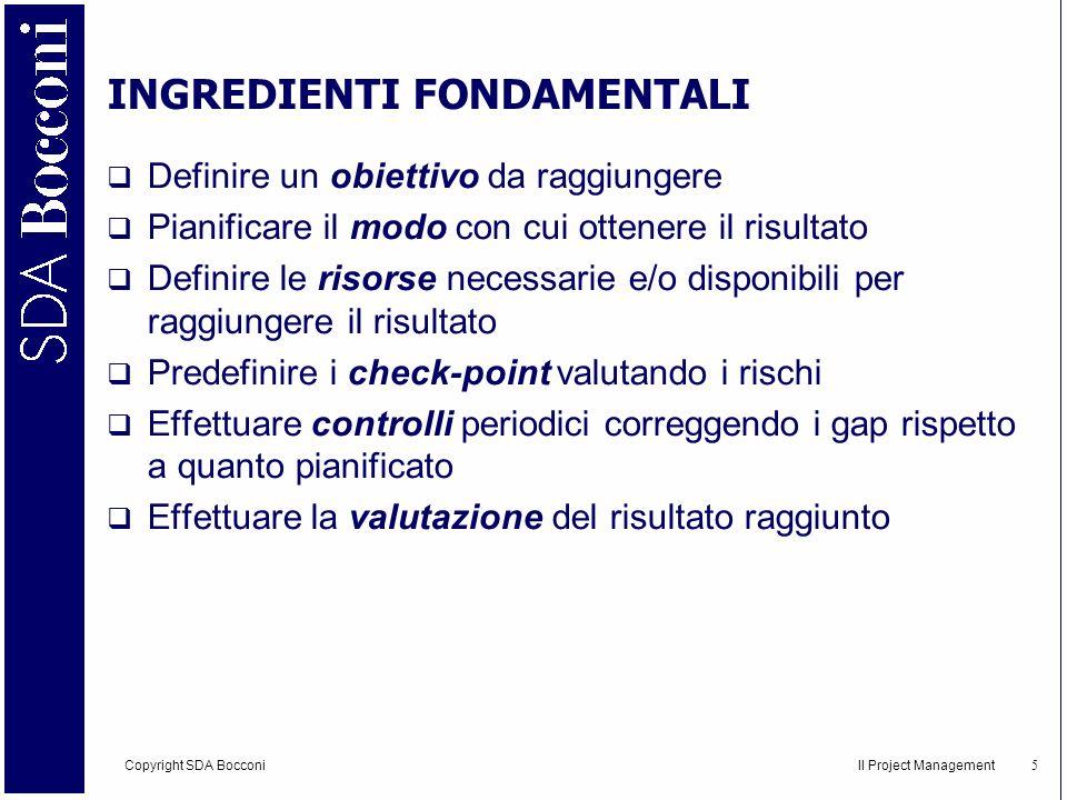 Copyright SDA Bocconi Il Project Management 6 CONDIZIONI DI SUCCESSO 1.