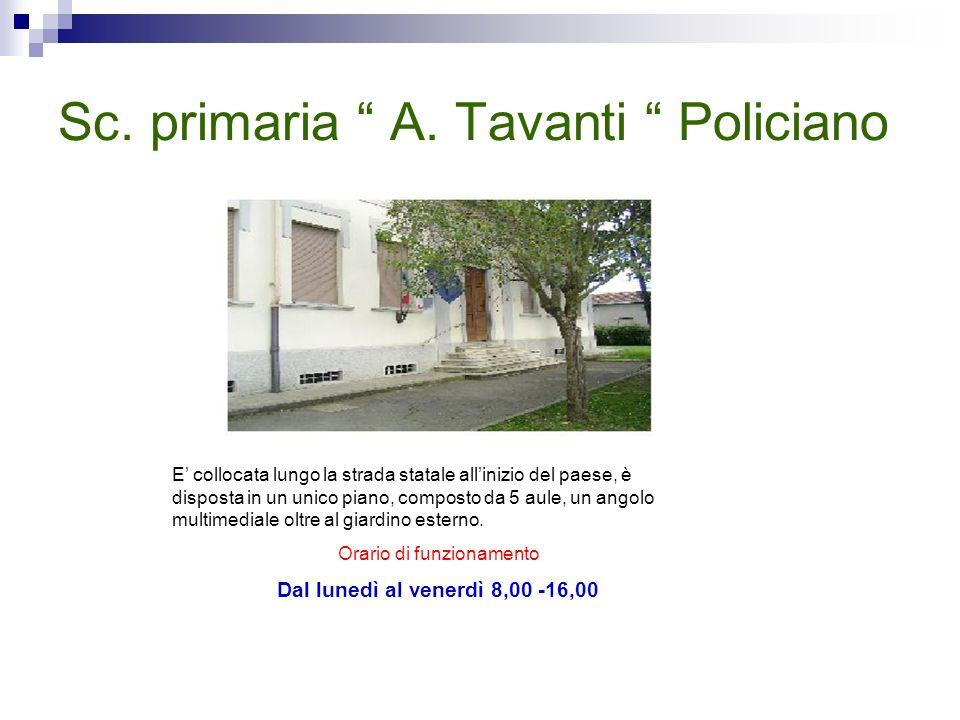 Sc. primaria Brunetto Bucciarelli Ducci - OLMO La scuola è collocata allinterno della frazione di Olmo, è composta da 6 aule, Cucina esterna + Locale