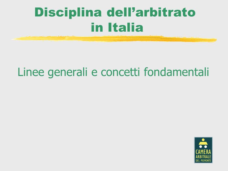 Disciplina dellarbitrato in Italia Linee generali e concetti fondamentali