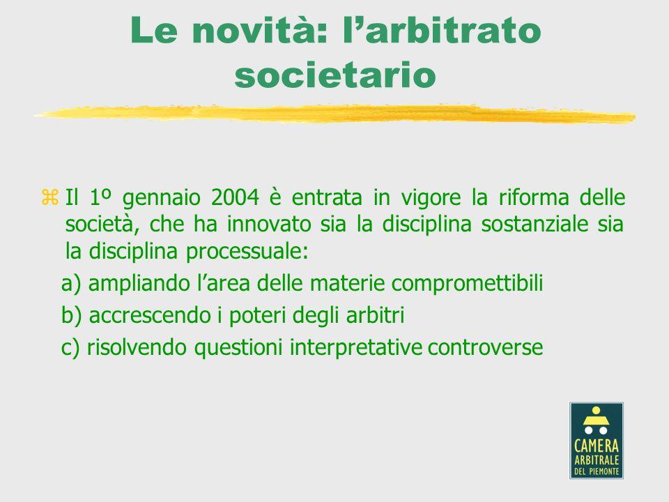 Le novità: larbitrato societario zIl 1º gennaio 2004 è entrata in vigore la riforma delle società, che ha innovato sia la disciplina sostanziale sia l