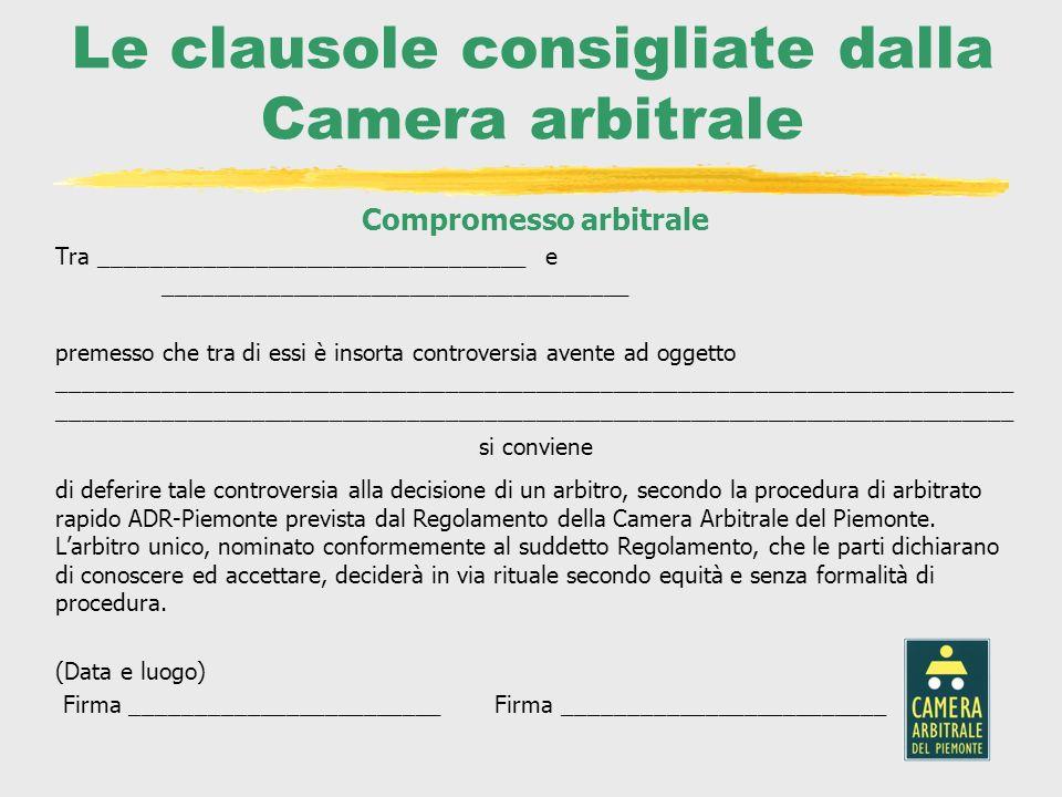 Le clausole consigliate dalla Camera arbitrale Compromesso arbitrale Tra _________________________________ e ____________________________________ prem