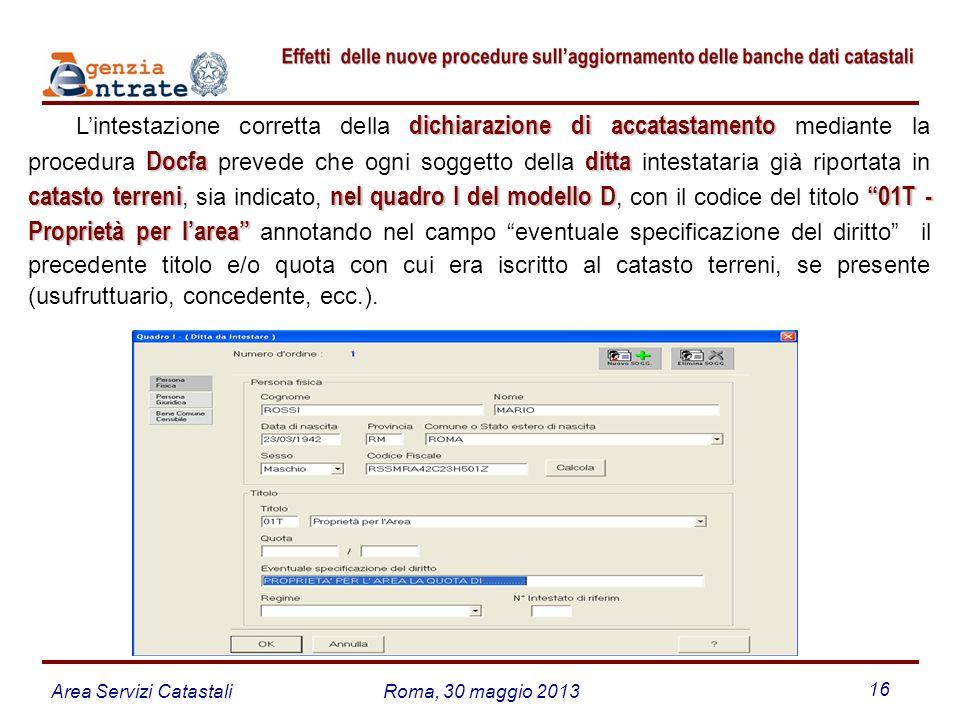Area Servizi CatastaliRoma, 30 maggio 2013 16 dichiarazione di accatastamento Docfaditta catasto terreninel quadro I del modello D01T - Proprietà per