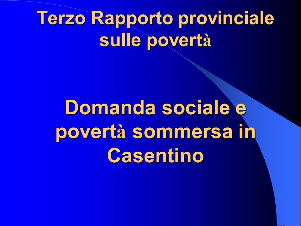 Terzo Rapporto provinciale sulle povert à Domanda sociale e povert à sommersa in Casentino