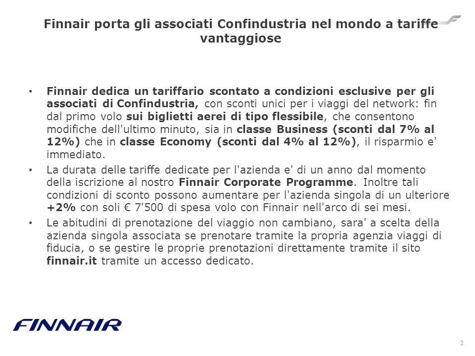 2 Finnair porta gli associati Confindustria nel mondo a tariffe vantaggiose Finnair dedica un tariffario scontato a condizioni esclusive per gli assoc