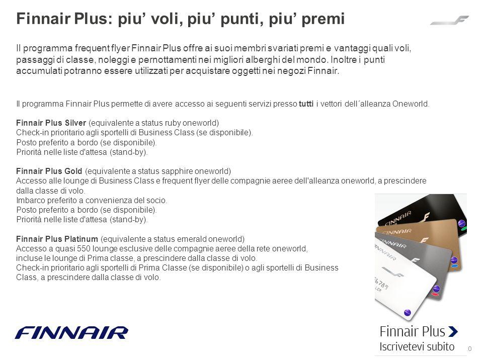 20 Finnair Plus: piu voli, piu punti, piu premi Il programma frequent flyer Finnair Plus offre ai suoi membri svariati premi e vantaggi quali voli, pa