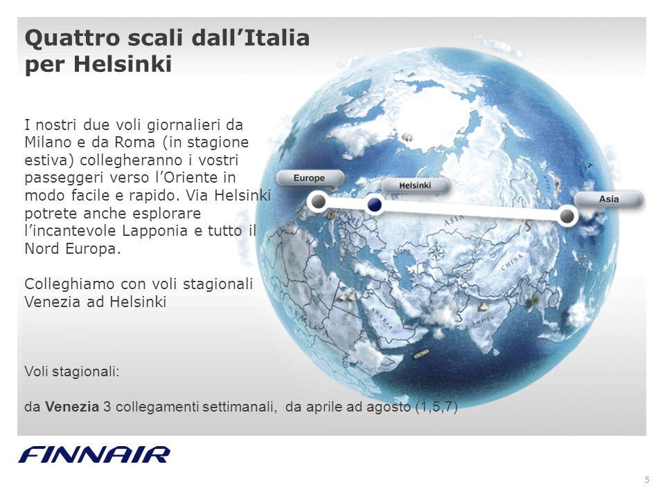 5 I nostri due voli giornalieri da Milano e da Roma (in stagione estiva) collegheranno i vostri passeggeri verso lOriente in modo facile e rapido. Via