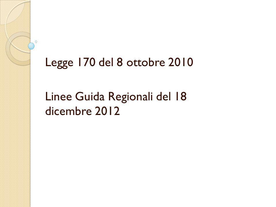 Legge 170 del 8 ottobre 2010 Linee Guida Regionali del 18 dicembre 2012
