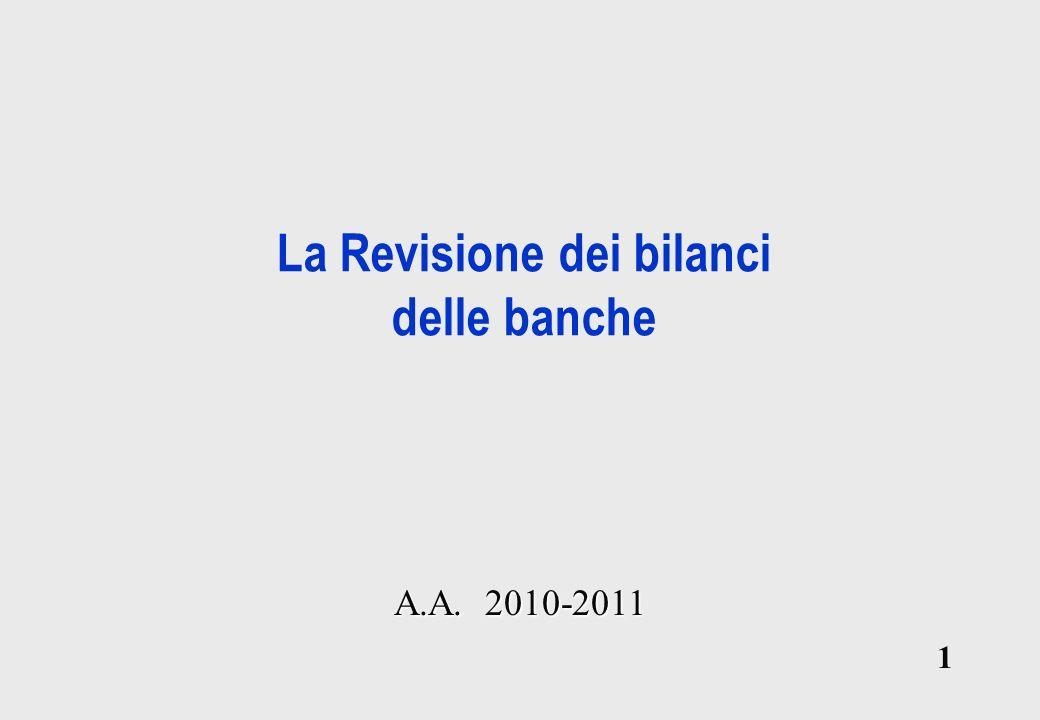 1 1 La Revisione dei bilanci delle banche A.A. 2010-2011