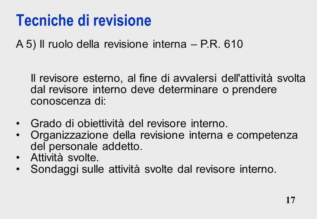 17 Tecniche di revisione A 5) Il ruolo della revisione interna – P.R.
