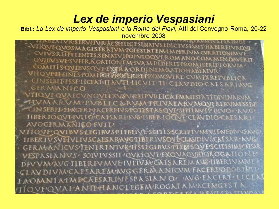 Lex de imperio Vespasiani Bibl.: La Lex de imperio Vespasiani e la Roma dei Flavi, Atti del Convegno Roma, 20-22 novembre 2008