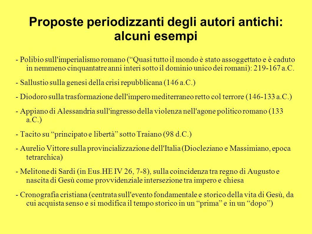Proposte periodizzanti degli autori antichi: alcuni esempi - Polibio sull'imperialismo romano (Quasi tutto il mondo è stato assoggettato e è caduto in