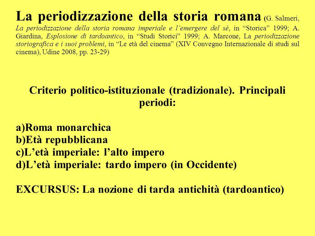 La periodizzazione della storia romana (G. Salmeri, La periodizzazione della storia romana imperiale e lemergere del sé, in Storica 1999; A. Giardina,