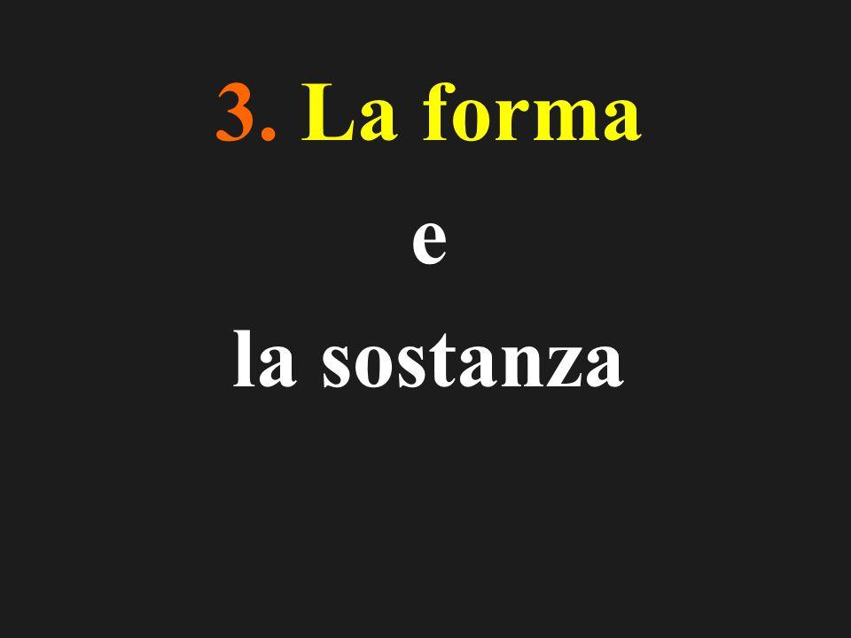 3. La forma e la sostanza