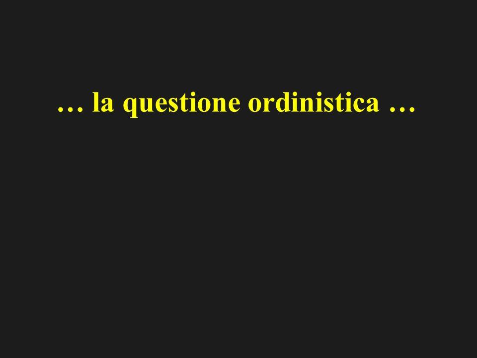 … la questione ordinistica …