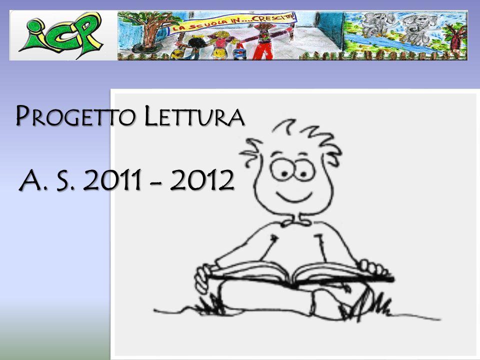 P ROGETTO L ETTURA A. S. 2011 - 2012
