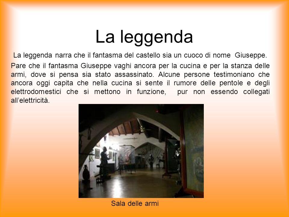 La leggenda La leggenda narra che il fantasma del castello sia un cuoco di nome Giuseppe. Pare che il fantasma Giuseppe vaghi ancora per la cucina e p