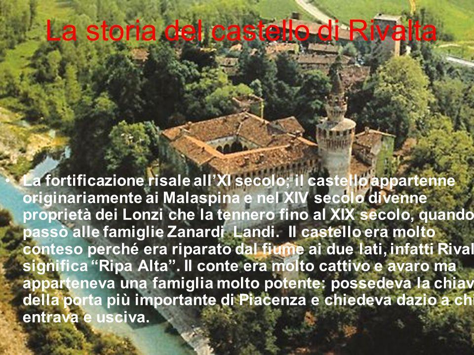 La storia del castello di Rivalta La fortificazione risale allXI secolo; il castello appartenne originariamente ai Malaspina e nel XIV secolo divenne