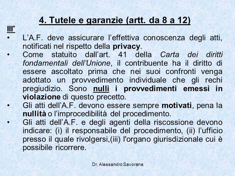 Dr. Alessandro Savorana 4. Tutele e garanzie (artt. da 8 a 12) III° LA.F. deve assicurare leffettiva conoscenza degli atti, notificati nel rispetto de