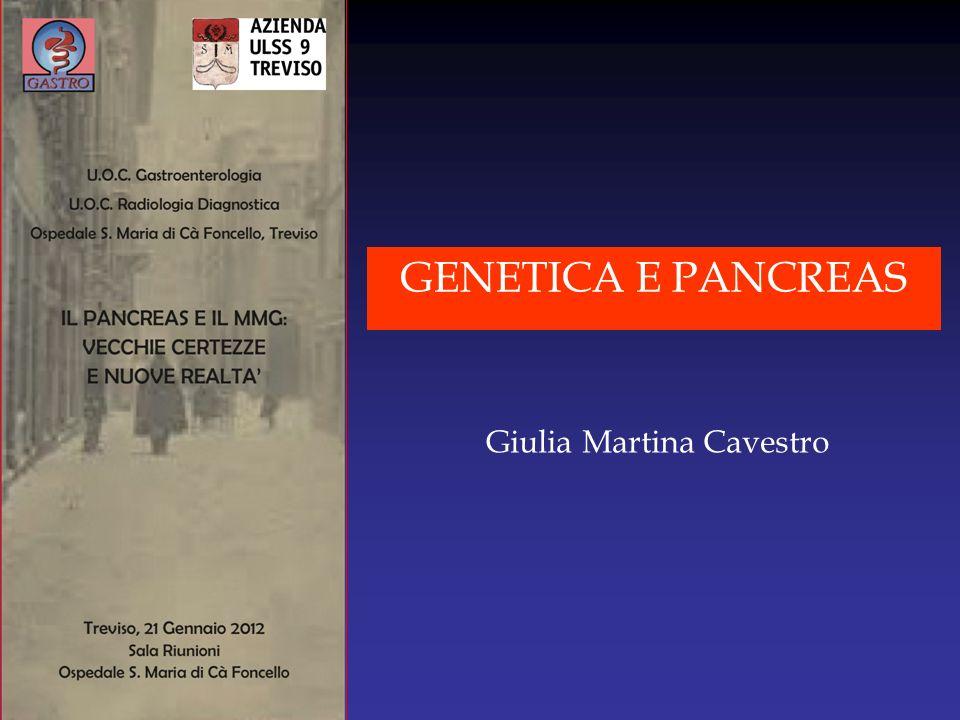 Giulia Martina Cavestro GENETICA E PANCREAS