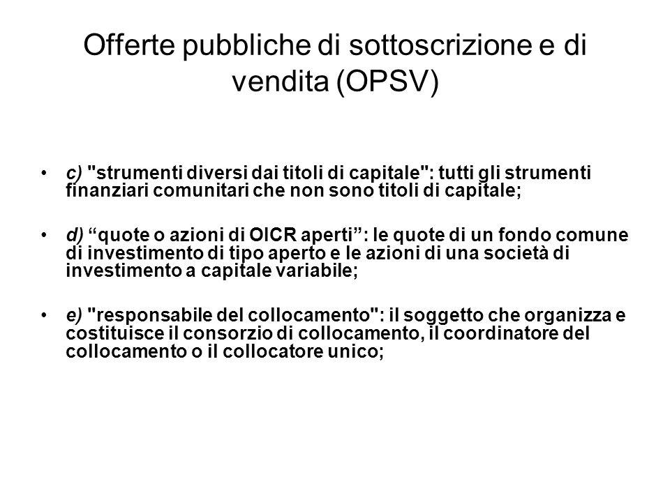 Offerte pubbliche di sottoscrizione e di vendita (OPSV) c)