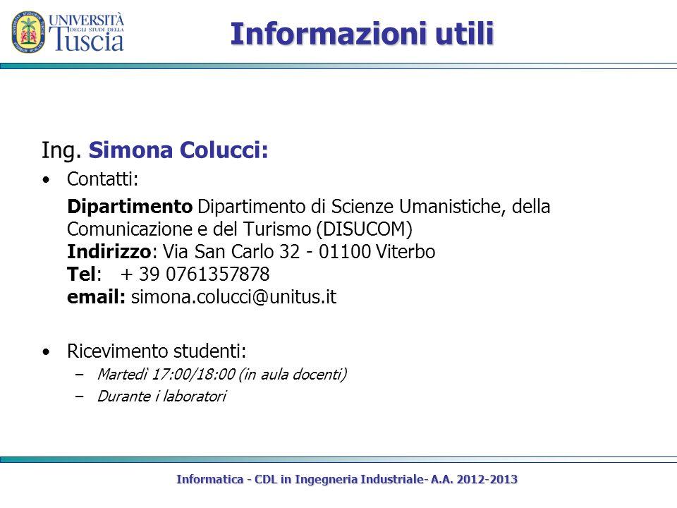 Informazioni utili Ing. Simona Colucci: Contatti: Dipartimento Dipartimento di Scienze Umanistiche, della Comunicazione e del Turismo (DISUCOM) Indiri