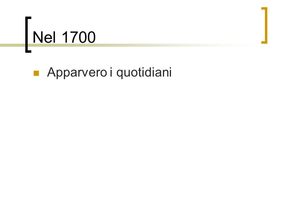 Nel 1700 Apparvero i quotidiani