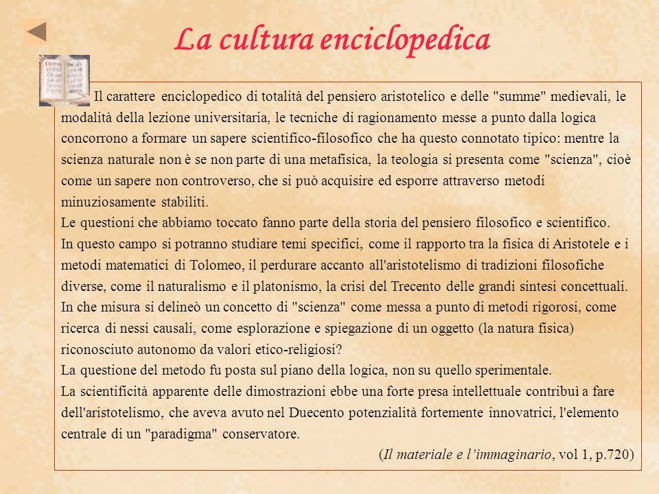 La cultura enciclopedica Il carattere enciclopedico di totalità del pensiero aristotelico e delle