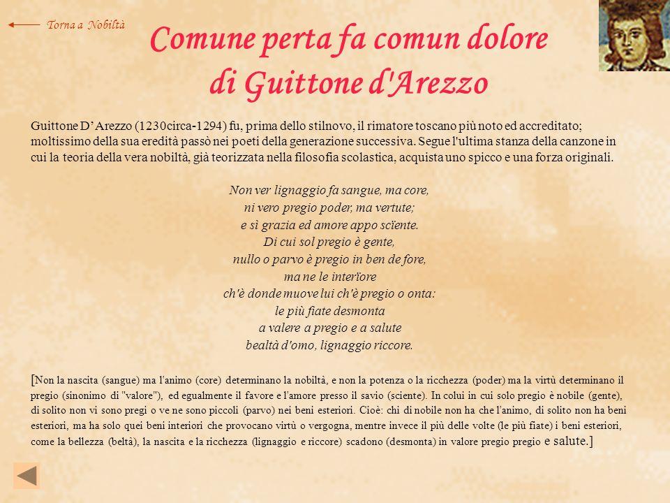 Comune perta fa comun dolore di Guittone d'Arezzo Guittone DArezzo (1230circa-1294) fu, prima dello stilnovo, il rimatore toscano più noto ed accredit