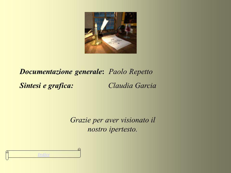 Grazie per aver visionato il nostro ipertesto. Documentazione generale: Paolo Repetto Sintesi e grafica: Claudia Garcia Indice