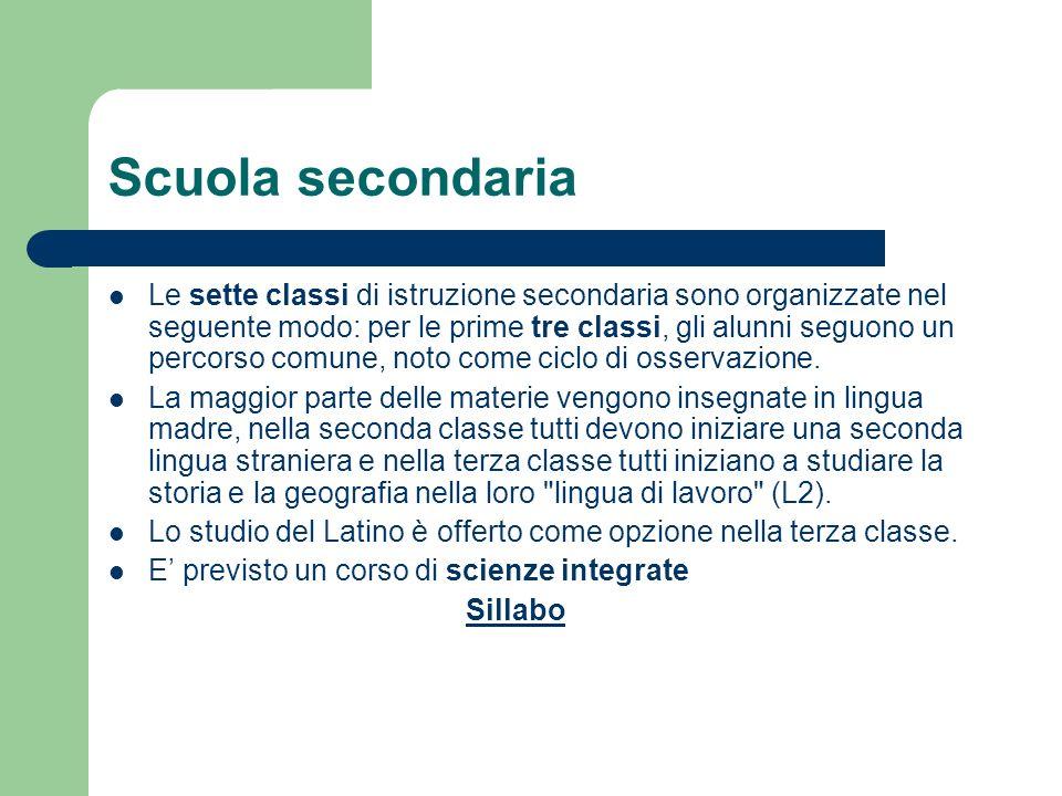 Scuola secondaria Le sette classi di istruzione secondaria sono organizzate nel seguente modo: per le prime tre classi, gli alunni seguono un percorso