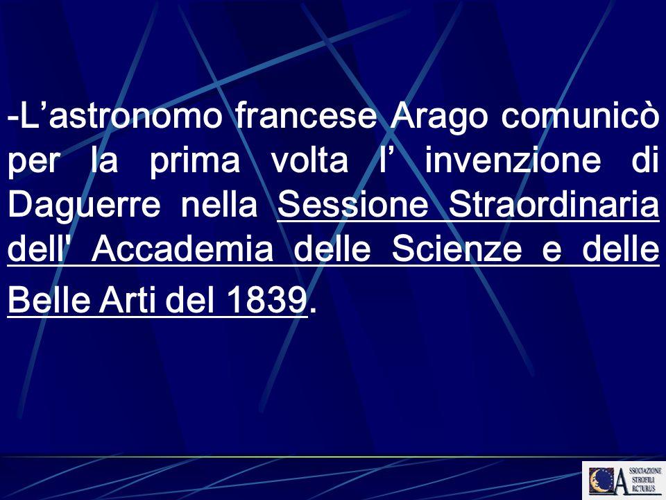 - Arago, indicò chiaramente la maggior parte delle future applicazioni astro- nomiche della fotografia: 1) registrazione fedele e semplice degli aspetti fisici degli astri 2) misura del loro splendore 3) studio spettrale della loro luce