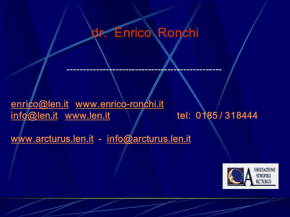 dr. Enrico Ronchi ------------------------------------------------ www.enrico-ronchi.it enrico@len.it www.enrico-ronchi.itenrico@len.it info@len.it ww