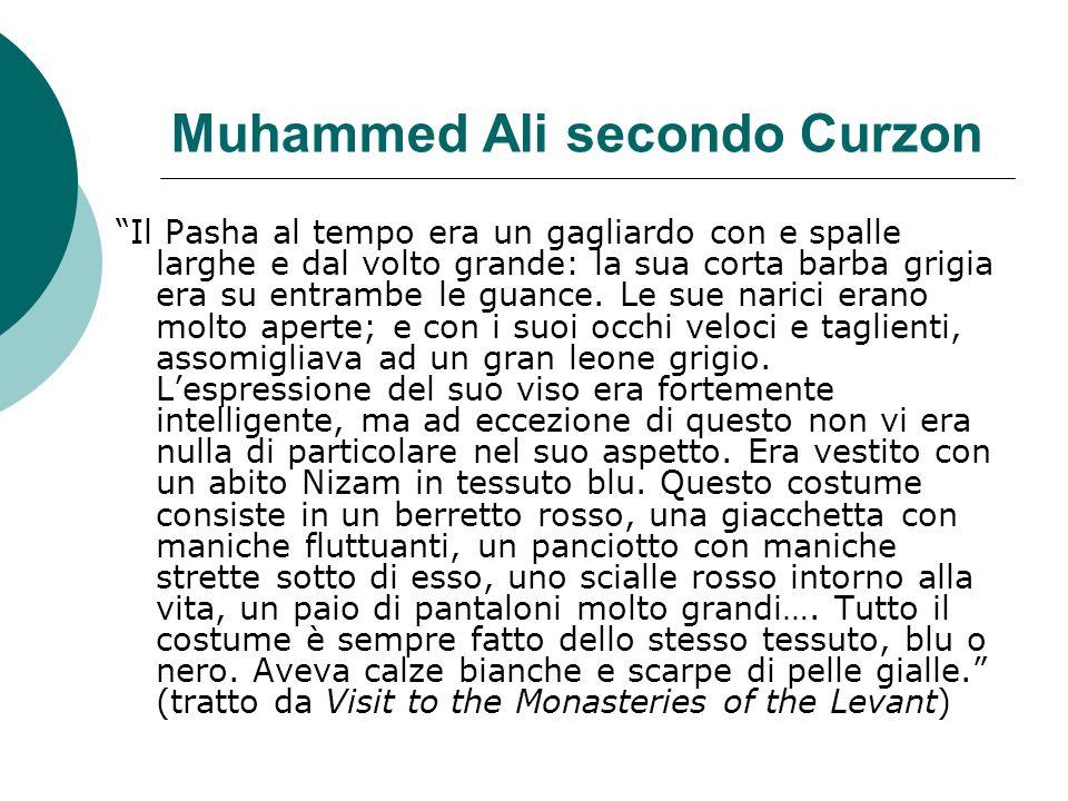 Muhammed Ali secondo Curzon Il Pasha al tempo era un gagliardo con e spalle larghe e dal volto grande: la sua corta barba grigia era su entrambe le gu