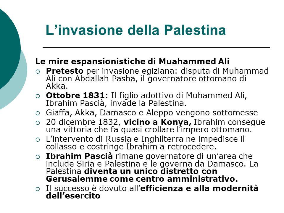 Linvasione della Palestina Le mire espansionistiche di Muahammed Ali Pretesto per invasione egiziana: disputa di Muhammad Ali con Abdallah Pasha, il g