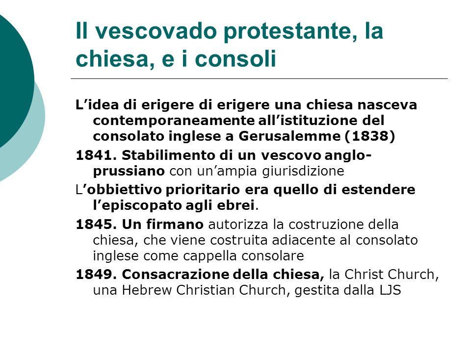 Il vescovado protestante, la chiesa, e i consoli Lidea di erigere di erigere una chiesa nasceva contemporaneamente allistituzione del consolato ingles