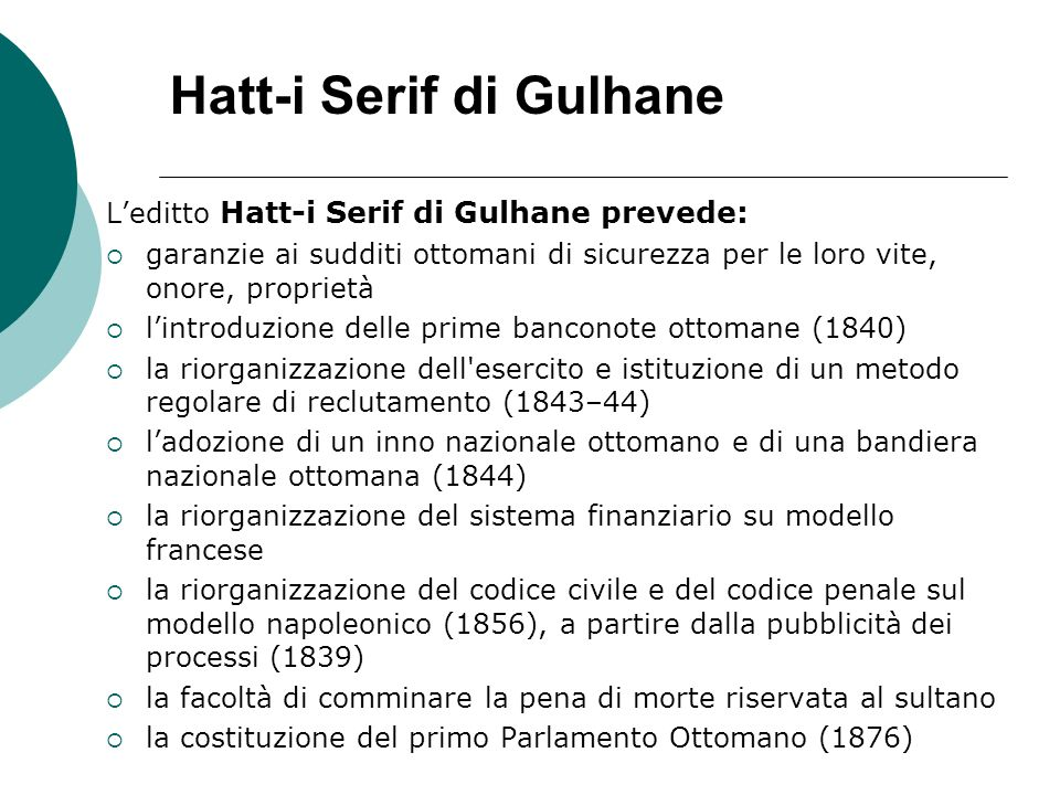 Hatt-i Serif di Gulhane Leditto Hatt-i Serif di Gulhane prevede: garanzie ai sudditi ottomani di sicurezza per le loro vite, onore, proprietà lintrodu