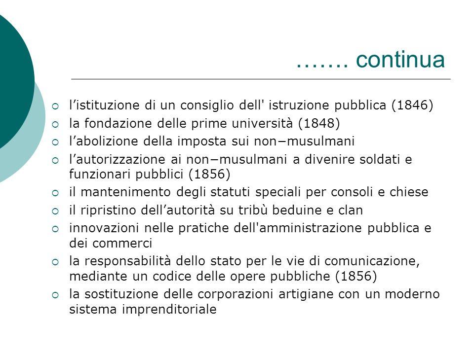 ……. continua listituzione di un consiglio dell' istruzione pubblica (1846) la fondazione delle prime università (1848) labolizione della imposta sui n