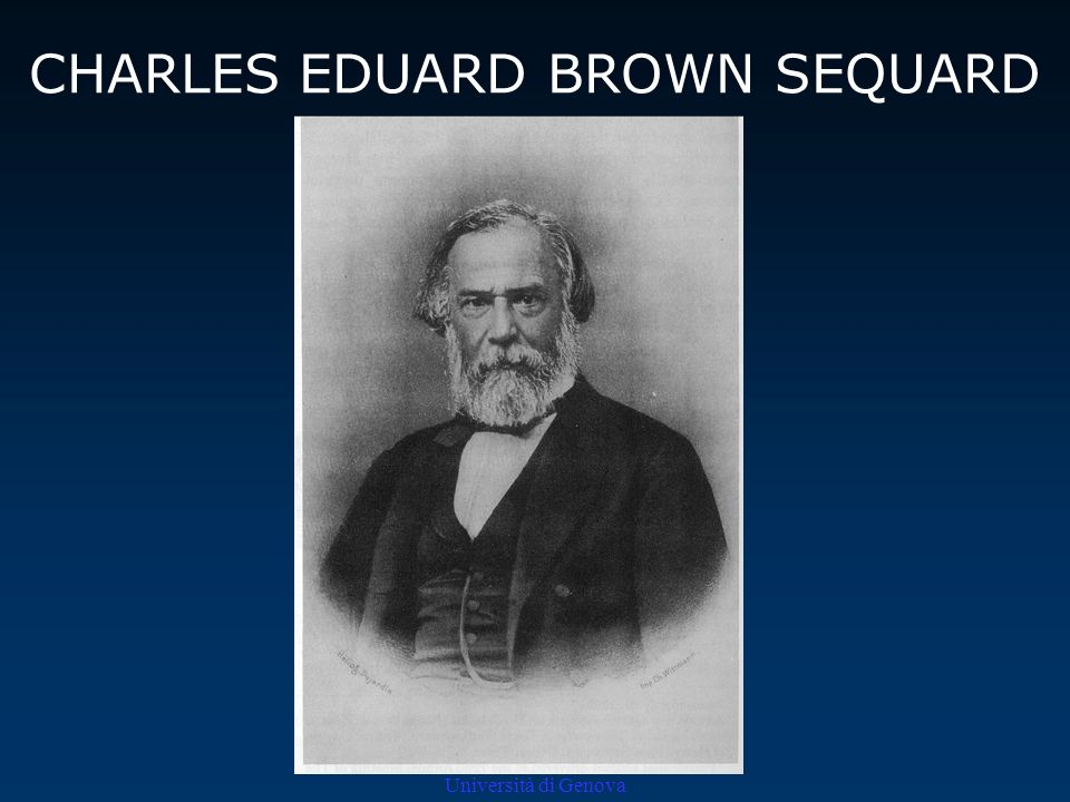 Università di Genova CHARLES EDUARD BROWN SEQUARD